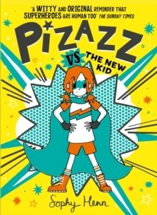 Pizazz vs The New Kid (Pizazz Book 2)