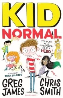 Kid Normal (Kid Normal book 1)