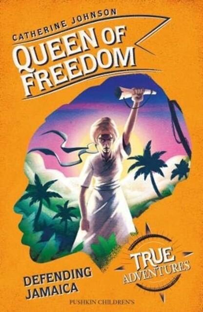 Queen of Freedom: Defending Jamaica (True Adventure Series)
