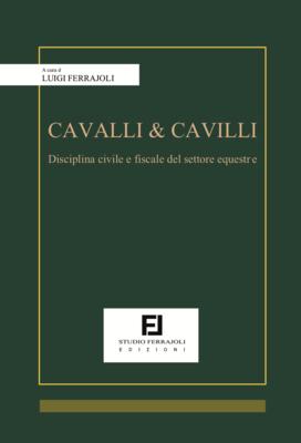 Cavalli & Cavilli - Disciplina civile e fiscale del settore equestre