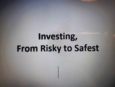 Investing - From Risky to Safest