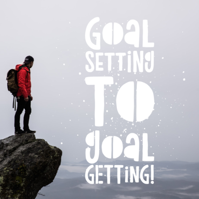 Goal Setting to Goal Getting!  Let's turn your resolutions into realisations   Online Workshop  Thursday 24th June 2021  6.20pm to 8.00pm