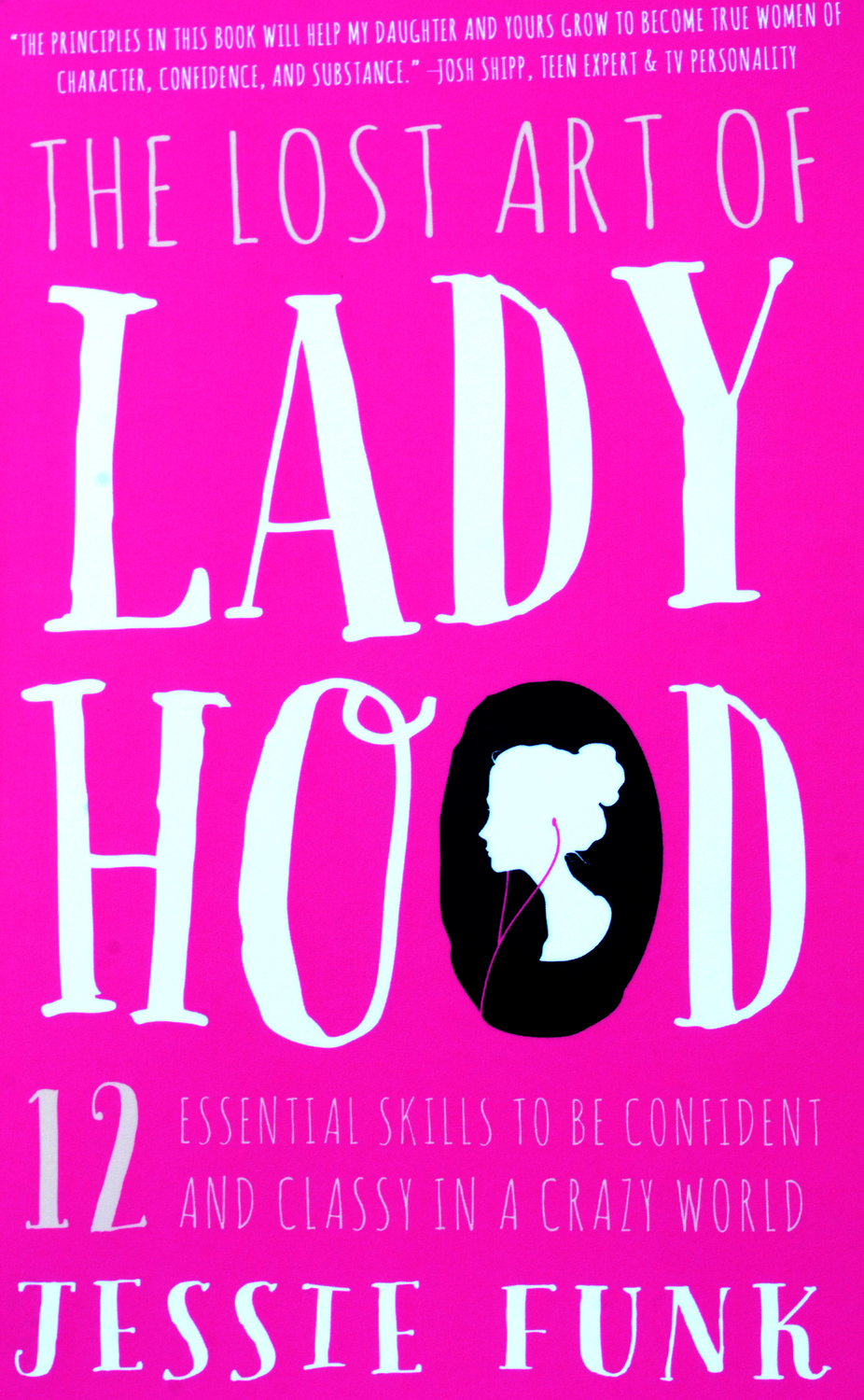 The Lost Art of Ladyhood- Paperback Book