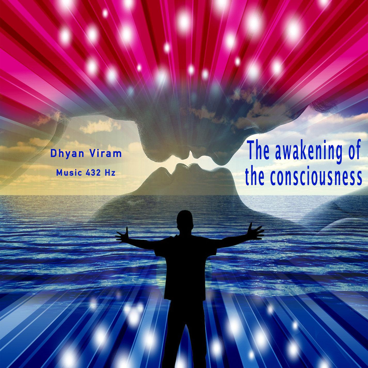 The awakening of the consciousness