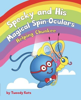 Specky and His Magical Spin-Oculars: Helping Chunkee - Signed by Author!