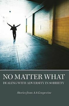 No Matter What- Dealing With Adversity in Sobriety (soft Cover)