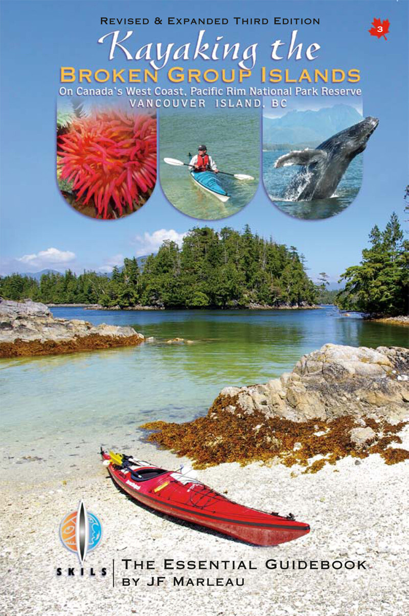 Kayaking the Broken Group Islands on Canada's West Coast, Pacific Rim National Park Reserve Vancouver Island. Third Edition (2020). Paperback. Available January 8, 2021.