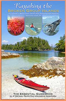 Kayaking the Broken Group Islands. The Essential Guidebook  SOLD OUT!