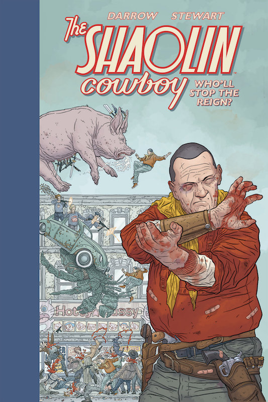 SHAOLIN COWBOY  WHO'LL STOP THE REIGN ?  HC