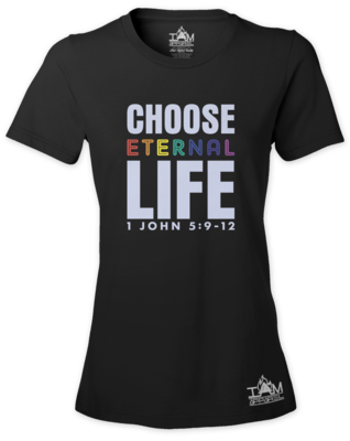 Women's Short Sleeved Choose Eternal Life T-shirt