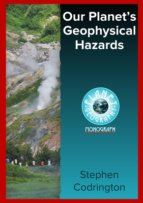 Our Planet's Geophysical Hazards