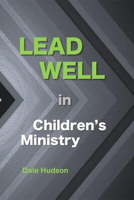 Lead Well in Children's Ministry