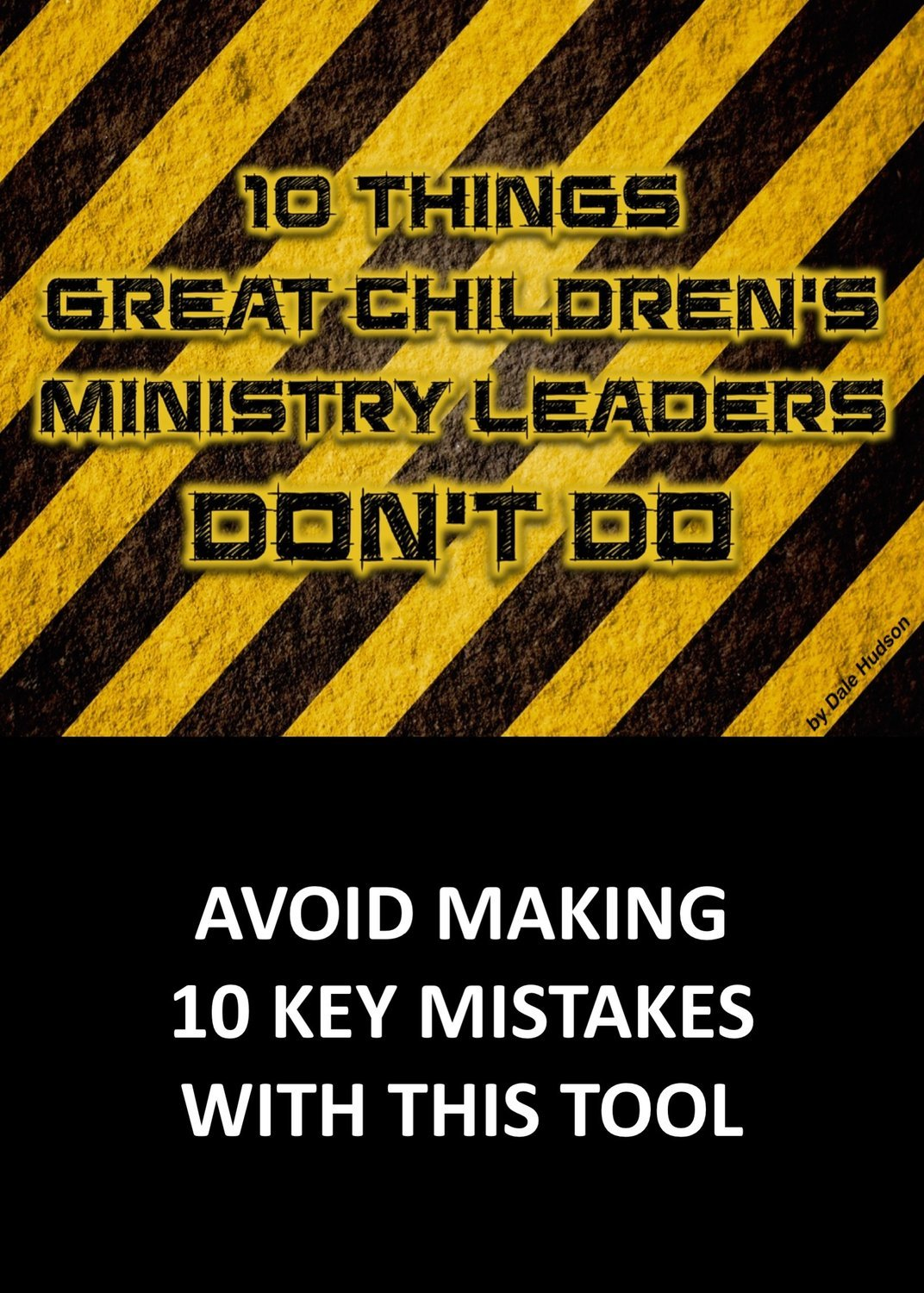 10 Things Great Children's Ministry Leaders DON'T Do