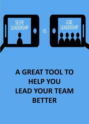 SELFIE LEADERSHIP VS. USIE LEADERSHIP