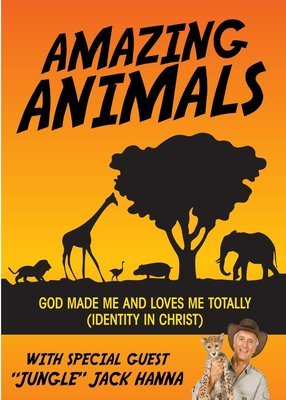AMAZING ANIMALS (identity in Christ series)
