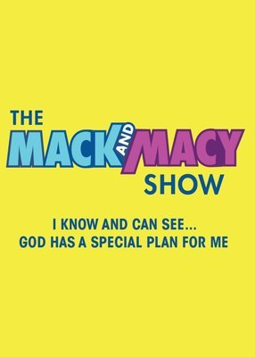 THE MACK & MACY SHOW (purpose series)