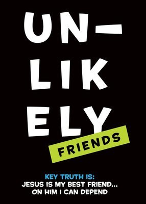 UNLIKELY FRIENDS (spiritual growth series)