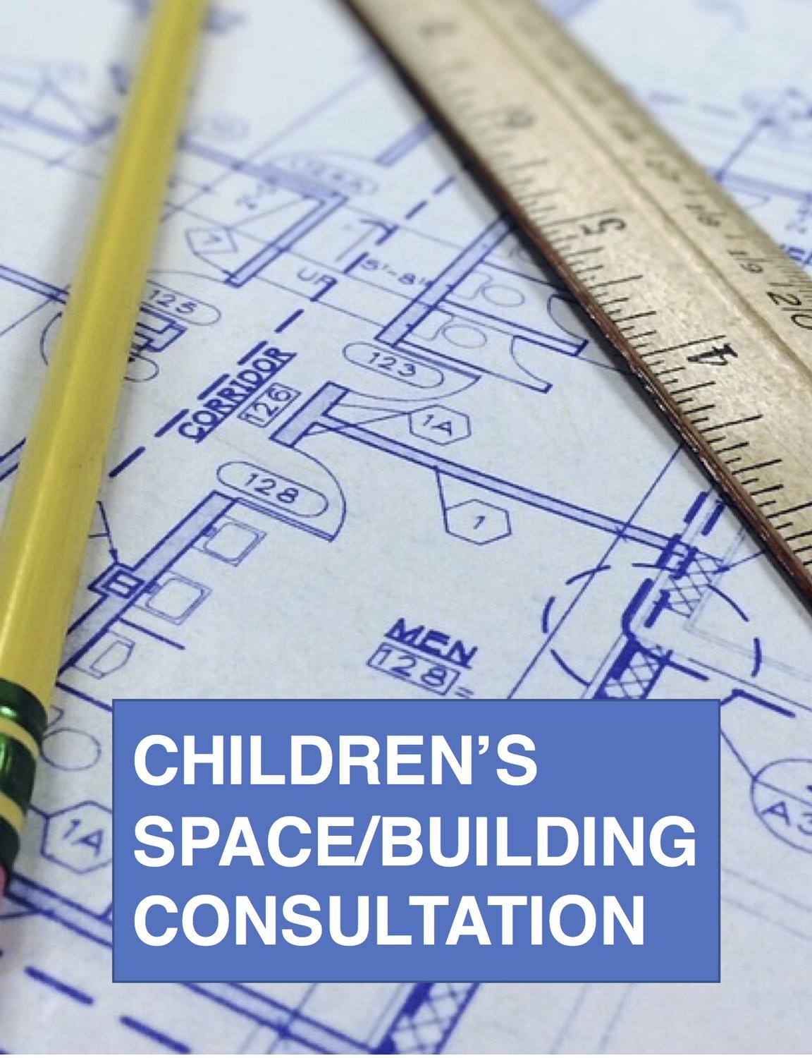 CHILDREN'S SPACE / FACILITY CONSULTATION