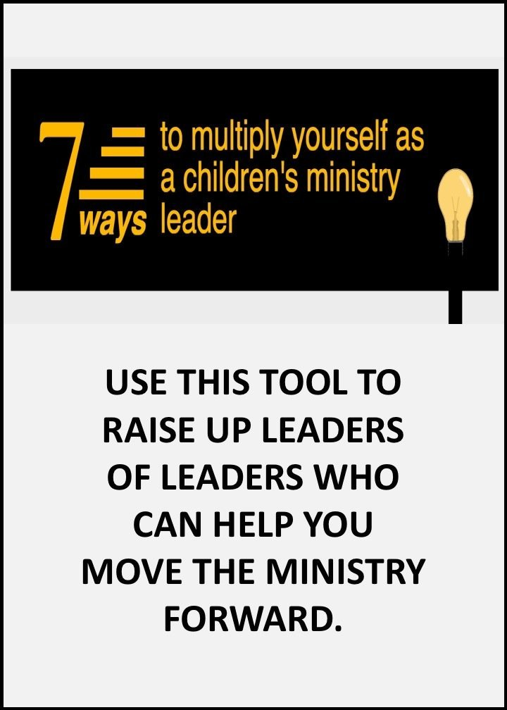 7 Ways to Multiply Yourself as a Children's Ministry Leader