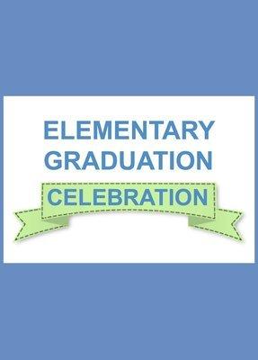 Elementary Graduation Celebration