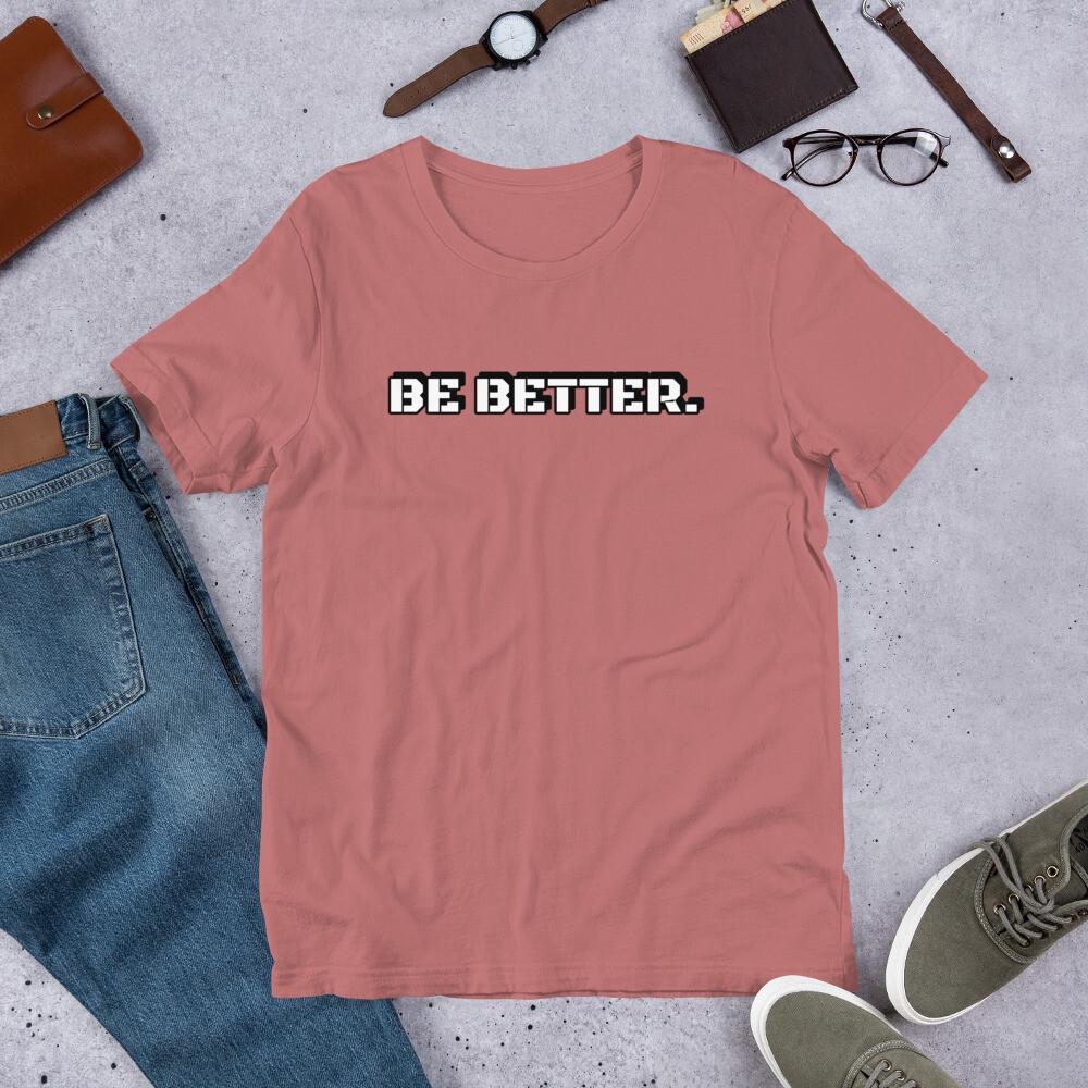 Be Better Tee!