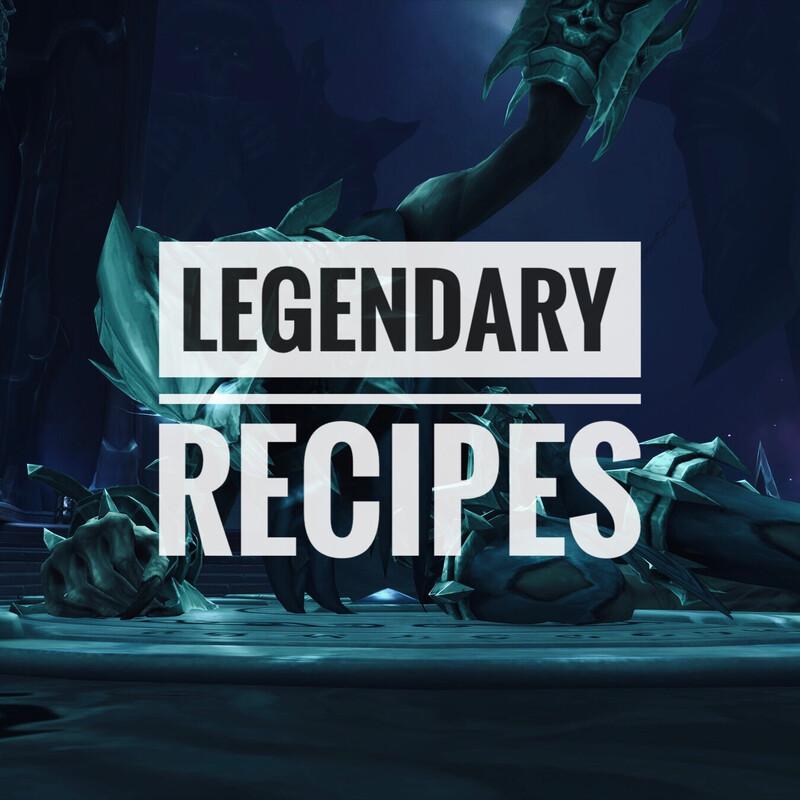 Shadowlands Legendary Recipes