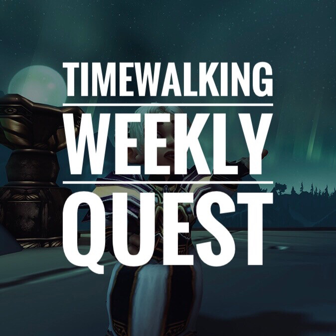 x5 Timewalk Dungeons (weekly)