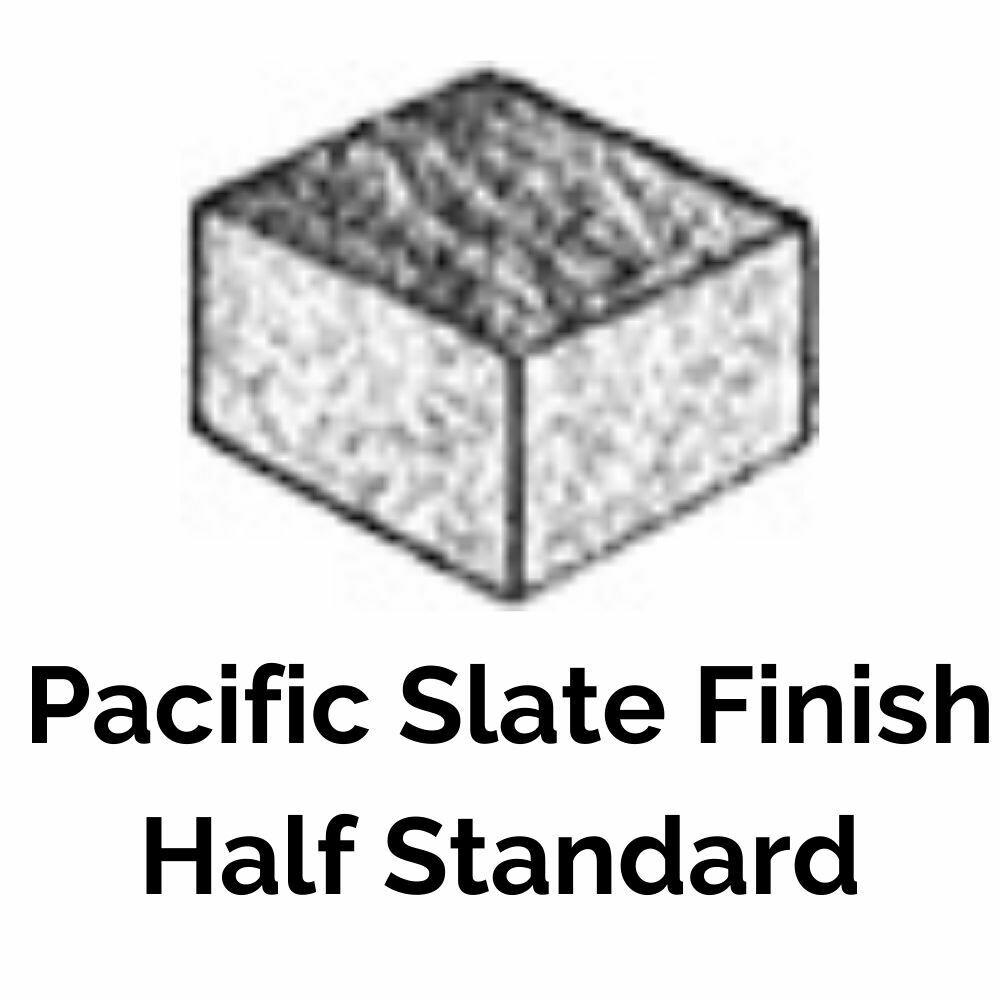 Half Standard - Pacific Slate Finish Series (7.3 units/sq.ft)