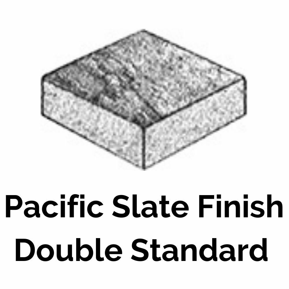 Double Standard - Pacific Slate Finish Series (1.8 units/sq.ft)