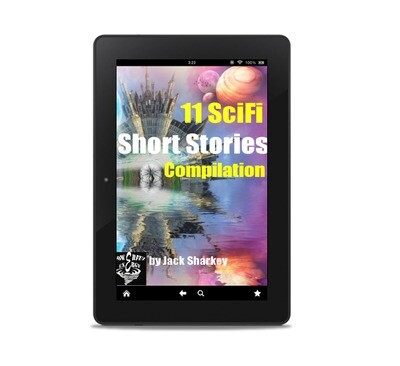 Sci-Fi Short Stories Compilation, by Jack Sharkey