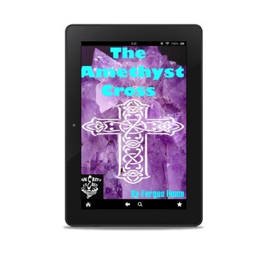 The Amethyst Cross, by Fergus Hume