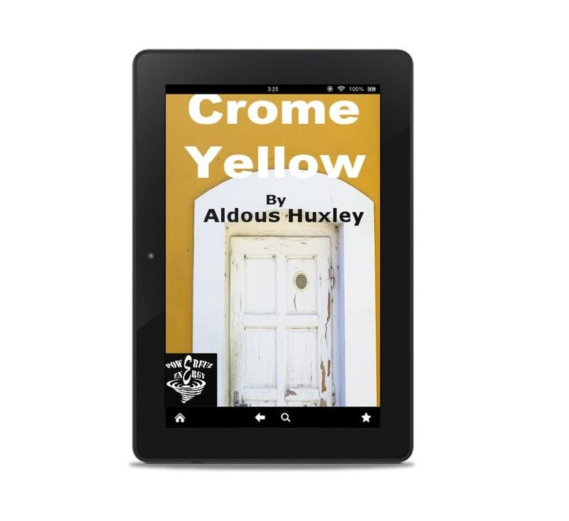 Crome Yellow, by Aldous Huxley