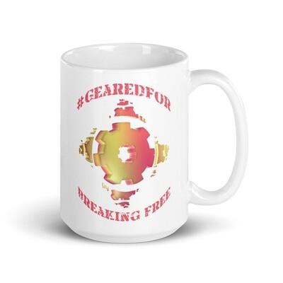 #GearedFor Breaking Free: Coffee Mug, ceramic