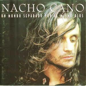 Un mundo separado por el mismo dios (1994) -Nacho Cano