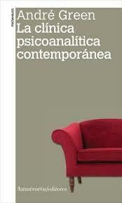 La clínica psicoanalítica contemporánea.