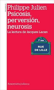 Psicosis, perversión, neurosis