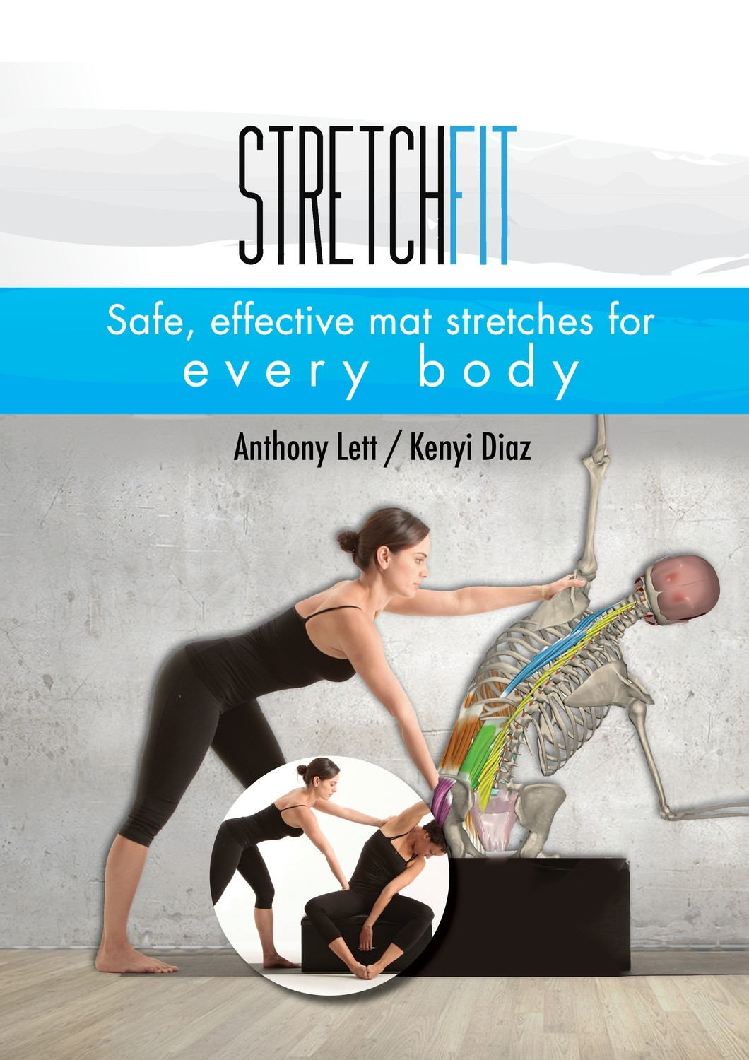 StretchFit: Safe, Effective Mat Stretches for Every Body (Print)