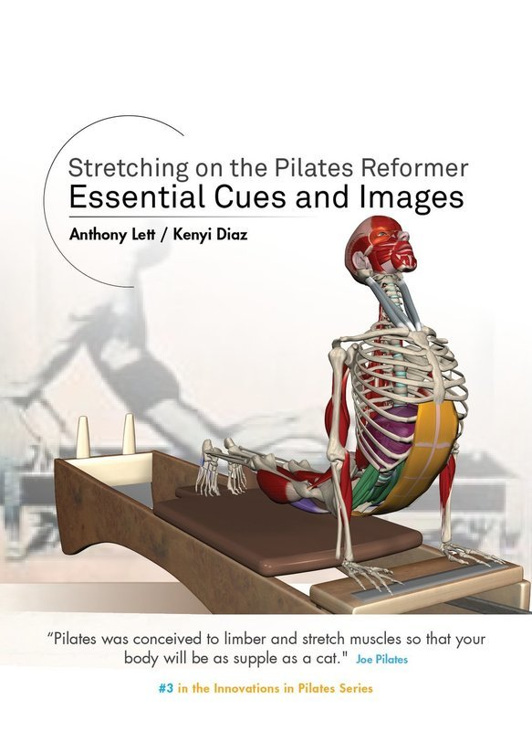 Stretching on the Pilates Reformer: Essential Cues and Images (Print Copy)