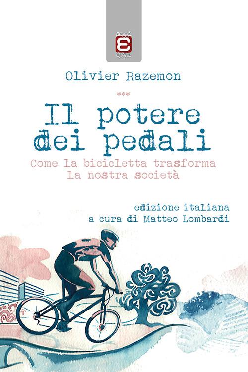 Olivier Razemon - Il potere dei pedali