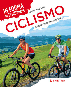 Daniel Ford, Russell Murphy - Ciclismo. In forma in 12 settimane