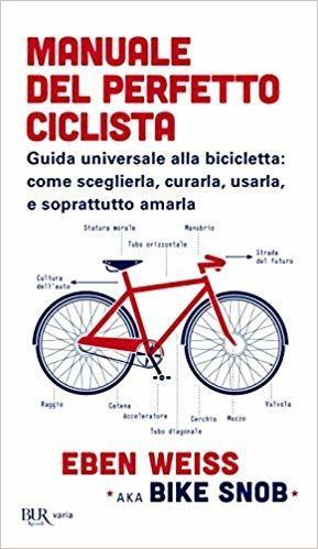Eben Weiss - Manuale del perfetto ciclista