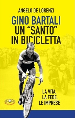 Angelo De Lorenzi - Gino Bartali. Un