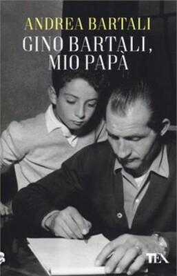 Andrea Bartali - Gino Bartali, mio papà