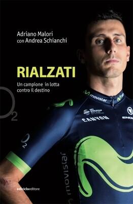 Adriano Malori con Andrea Schianchi - Rialzati