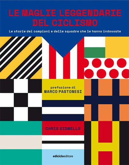 Chris Sidwells - Le maglie leggendarie del ciclismo