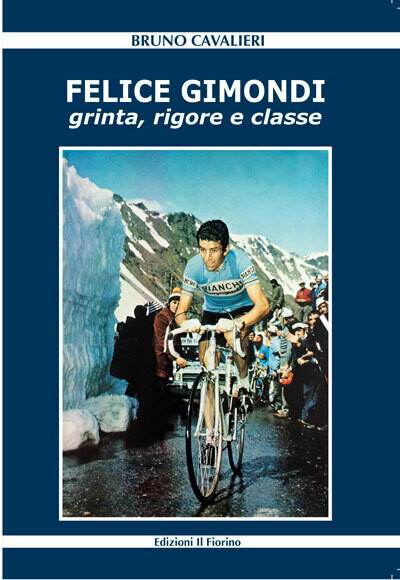 Bruno Cavalieri - Felice Gimondi. Grinta, rigore e classe