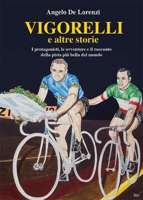 Angelo De Lorenzi - Vigorelli e altre storie