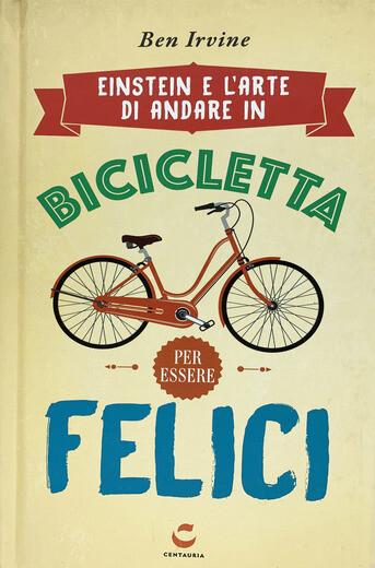 Ben Irvine - Einstein e l'arte di andare in bicicletta