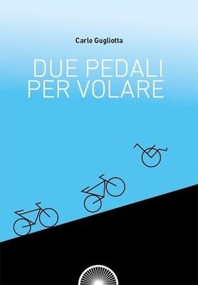 Carlo Gugliotta - Due pedali per volare