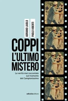 Adriano Laiolo, Paolo Viberti - Coppi, l'ultimo mistero